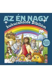 Az én nagy kukucskálós Bibliám - Ó- és Újszövetségi történetek - 48 mókás felhajtható füllel! - Régikönyvek