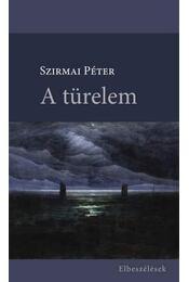 A türelem (elbeszélések) - Szirmai Péter - Régikönyvek