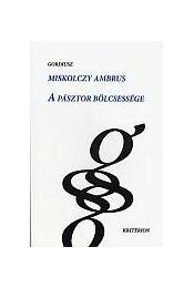 A pásztor bölcsessége - Miskolczy Ambrus - Régikönyvek