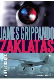 Zaklatás - James Grippando - Régikönyvek