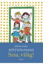 Pöttyös Panni - Szia világ (3.kiadás) - Régikönyvek