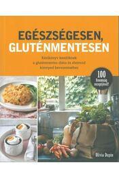 Egészségesen, gluténmentesen - Kézikönyv kezdőknek a gluténmentes diéta és életmód könnyed bevezetéséhez - Régikönyvek