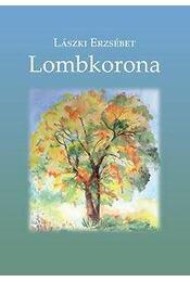 Lombkorona - Versek - Lászki Erzsébet - Régikönyvek