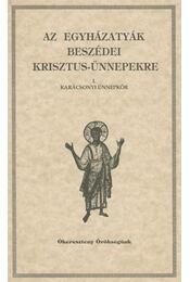 Az egyházatyák beszédei Krisztus-ünnepekre I. - Vanyó László - Régikönyvek