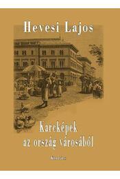 Karcképek az ország városából - Hevesi Lajos - Régikönyvek