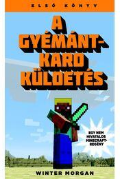 A gyémántkard küldetés - Egy nem hivatalos Minecraft-regény - Régikönyvek