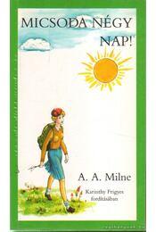 Micsoda négy nap! - A. A. Milne - Régikönyvek