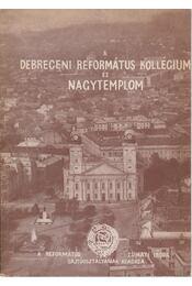 A Debreceni Reformáltus Kollégium és Nagytemplom - Régikönyvek