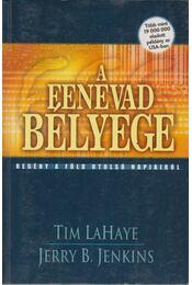 A fenevad bélyege - LaHaye, Tim, Jenkins, Jerry B. - Régikönyvek