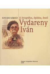 A fotográfus, építész, festő Vydareny Iván (dedikált) - Régikönyvek