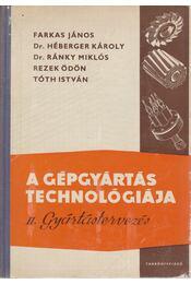 A gépgyártás technológiája II. Gyártástervezés - Régikönyvek