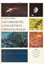 A kvarkoktól a galaktikus társadalmakig - Régikönyvek