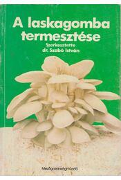 A laskagomba termesztése - Régikönyvek