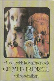 A legszebb kutyatörténetek - Gerald Durrell - Régikönyvek