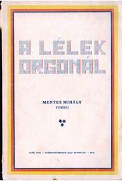 A lélek orgonái - Mentes Mihály - Régikönyvek