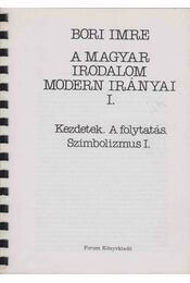 A magyar irodalom modern irányai I. - Kezdetek. A folytatás. Szimbolizmus I. - Régikönyvek