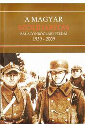 A magyar szolidaritás balatonboglári példái 1939-2009 (dedikált) - Régikönyvek