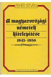 A magyarországi németek kitelepítése 1945-1950 - Régikönyvek