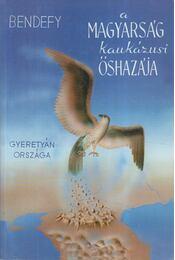 A magyarság kaukázusi őshazája (hasonmás) - Régikönyvek