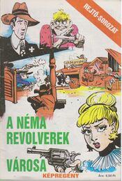 A néma revolverek városa - Régikönyvek