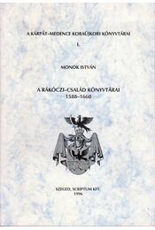 A Rákóczi-család könyvtárai 1588-1660 - Régikönyvek