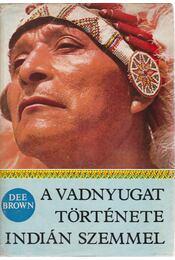 A vadnyugat története indián szemmel - Régikönyvek