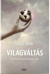 Világváltás - László Ervin - Régikönyvek