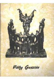 Pálfy Gusztáv szobrászművész gyűjteményes kiállítása - Régikönyvek