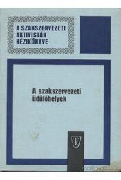 A szakszervezeti üdülőhelyek - Régikönyvek