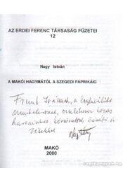 A makói hagymától a szegedi paprikáig (dedikált) - Dr. Nagy István - Régikönyvek