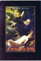 Ábrahám, Isten barátja (dedikált) - Régikönyvek