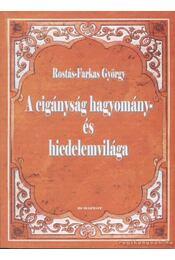 A cigányság hagyomány- és hiedelemvilága - Rostás-Farkas György - Régikönyvek