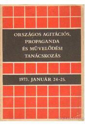 Országos agitációs, propaganda és művelődési tanácskozás - Aczél György - Régikönyvek