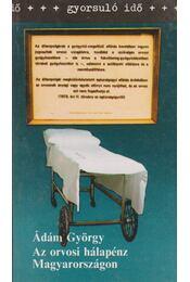Az orvosi hálapénz Magyarországon - Ádám György - Régikönyvek