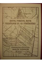 Adatok, források, iratok Tiszaföldvár XIX. sz-i történetéhez - Régikönyvek