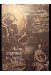 Adria tengernek fönnforgó habjai - Régikönyvek