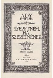 Szeretném, ha szeretnének - Ady Endre - Régikönyvek