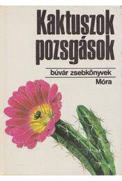 Kaktuszok, pozsgások - Agócsy Pál - Régikönyvek