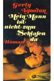 Mein Mann ist nicht zum Schlafen da - Agoston, Gerty - Régikönyvek