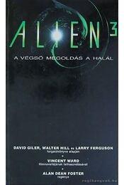 Alien 3 - A végső megoldás a halál - Alan Dean Foster - Régikönyvek