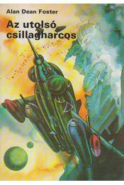 Az utolsó csillagharcos - Alan Dean Foster - Régikönyvek