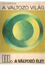 A változó világ III. A változó élet - Alberti József - Régikönyvek