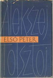 Első Péter - Alekszej Tolsztoj - Régikönyvek