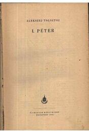 I. Péter - Alekszej Tolsztoj - Régikönyvek