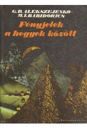 Fényjelek a hegyek között - Alekszejenko, Grigorij Davidovics - Régikönyvek