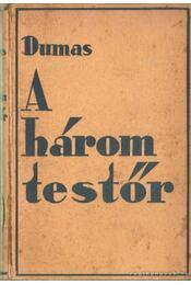 A három testőr - Alexandre Dumas - Régikönyvek