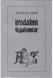 Irodalmi fogalomtár A-Z - Alföldi Jenő - Régikönyvek