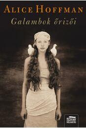 Galambok őrizői - Alice Hoffman - Régikönyvek