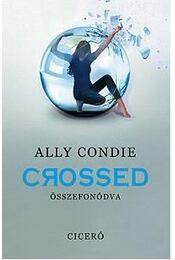 Crossed - Összefonódva - Ally Condie - Régikönyvek