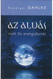 Az alvás mint ősi energiaforrás - Régikönyvek